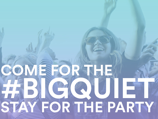 Come-for-the-Big-Quiet-Stay-for-the-party